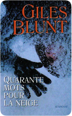 Quarante mots pour la neige de Giles Blunt