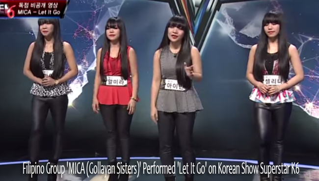 Watch Filipino Group 'MICA (Gollayan Sisters)' Performed 'Let It Go' on Korean Show Superstar K6