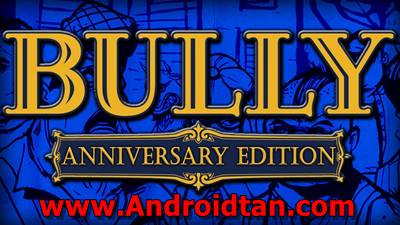 Download Bully Anniversary Edition Mod Apk Full Data v1.0.0.16 Terbaru 2017