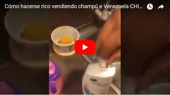 Cómo hacerse rico vendiendo champú e Venezuela