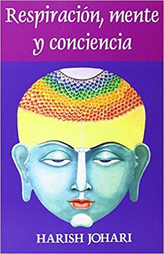 Respiración, mente y conciencia – Harish Johari