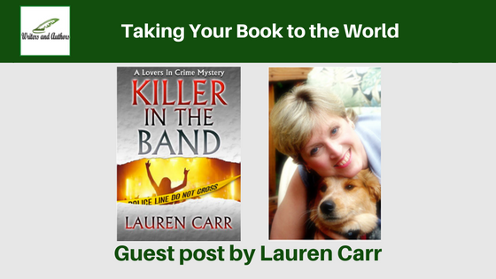 Taking Your Book to the World, guest post by Lauren Carr