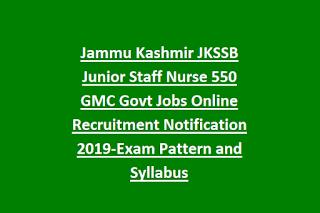 Jammu Kashmir JKSSB Junior Staff Nurse 550 GMC Govt Jobs Online Recruitment Notification 2019-Exam Pattern and Syllabus