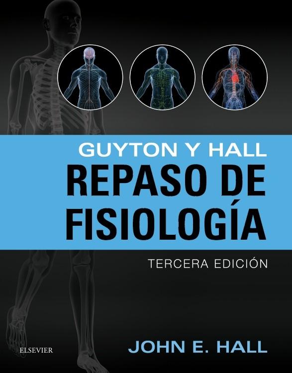 REPASO DE FISIOLOGÍA 3ª ED GUYTON Y HALL. | Libros De Medicina UNICAH