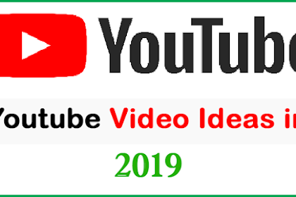 Top Youtube Video Ideas 2019 In Hindi
