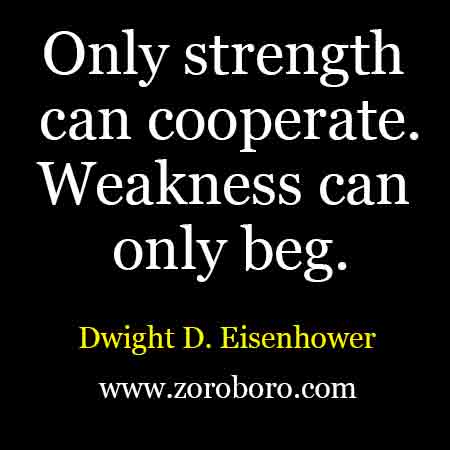 Dwight D. Eisenhower Quotes. Inspirational Quotes On Strength, Freedom,  Integrity, And People