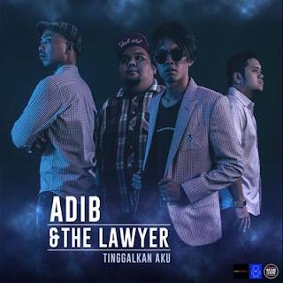 Tinggalkan Aku – Adib & The Lawyer