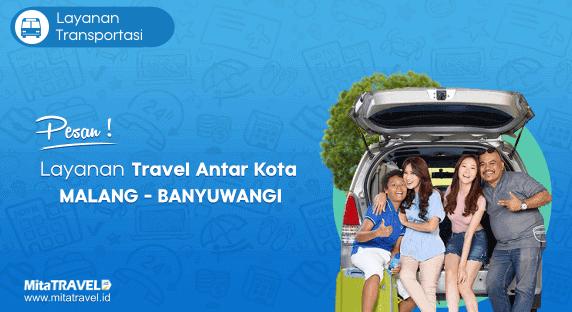 Cek Jadwal, Harga dan Pesan Tiket Travel Malang Banyuwangi Murah di MitaTRAVEL