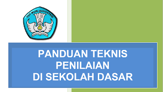 Teknis Penilaian di Sekolah Dasar (SD) Kurikulum 2013