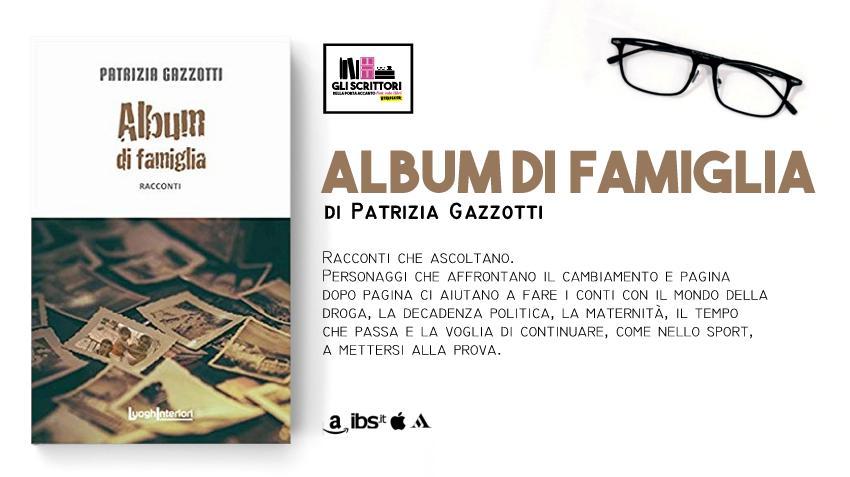 Album di famiglia, una raccolta di racconti di Patrizia Gazzotti