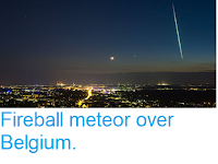 http://sciencythoughts.blogspot.com/2018/06/fireball-meteor-over-belgium.html