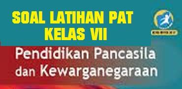 Soal Latihan Pat Ukk Ppkn Pkn Kelas 7 Smp Kurikulum 2013