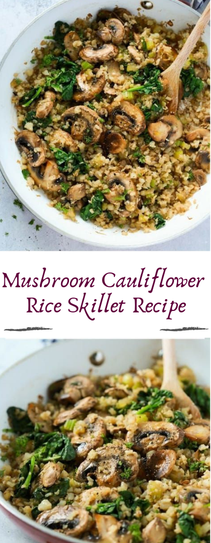 Mushroom Cauliflower Rice Skillet Recipe #dinnerrecipe #food #amazingrecipe