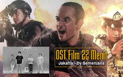 """OST Film 22 Menit """"Jakarta"""" by Semenjana Mp3"""