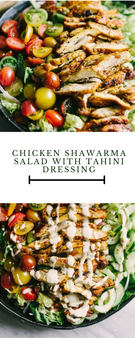 CHICKEN SHAWARMA SALAD WITH TAHINI DRESSING #food