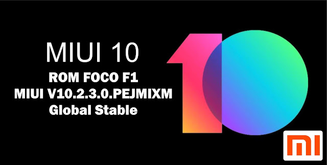 Download ROM FOCO F1 MIUI V10.2.3.0.PEJMIXM Global Stable