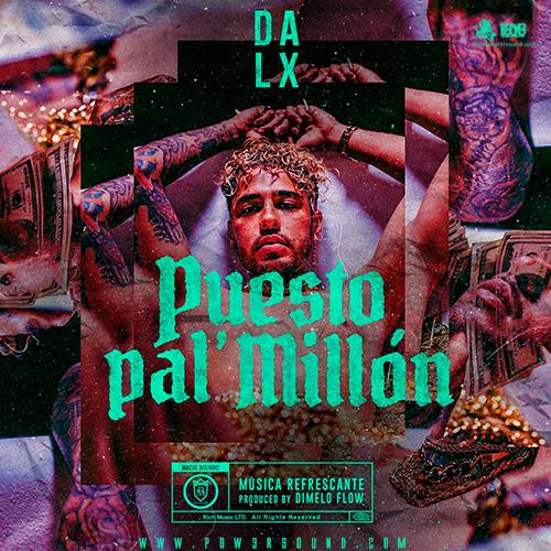 https://www.pow3rsound.com/2018/05/dalex-puesto-pal-millon.html