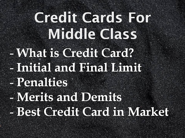 Full details and Best Credit Cards for Middle Class in  Indian Banks