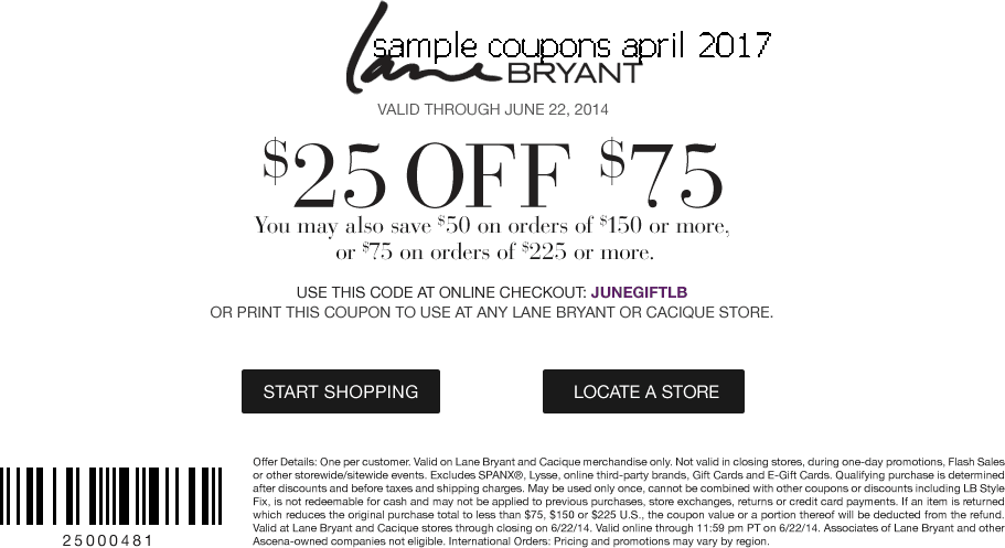 4. Lane Bryant coupon codes can be redeemed during checkout. Find the blank text box, enter your code and click Apply to get the discount. If you need a code, look for the See All Current Promotions link that will direct you to a list of current offers. 5. Lane Bryant printable coupons can .