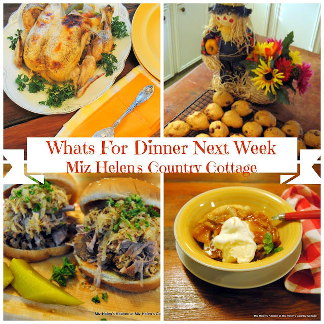 Whats For Dinner Next Week, 10-7-18 At Miz Helen's Country Cottage