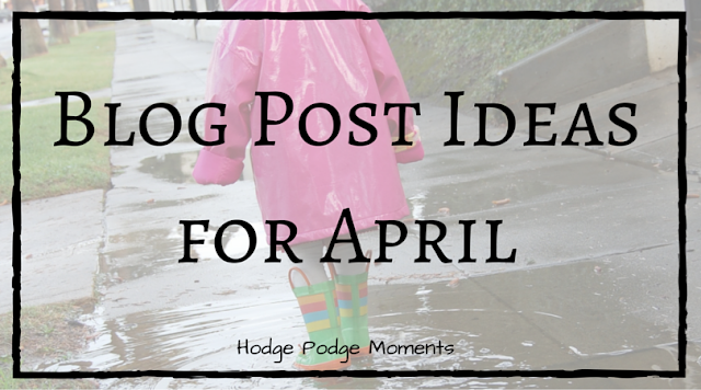 Blog Post Ideas for April