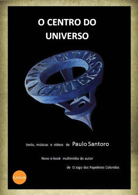 O Centro do Universo Paulo Santoro