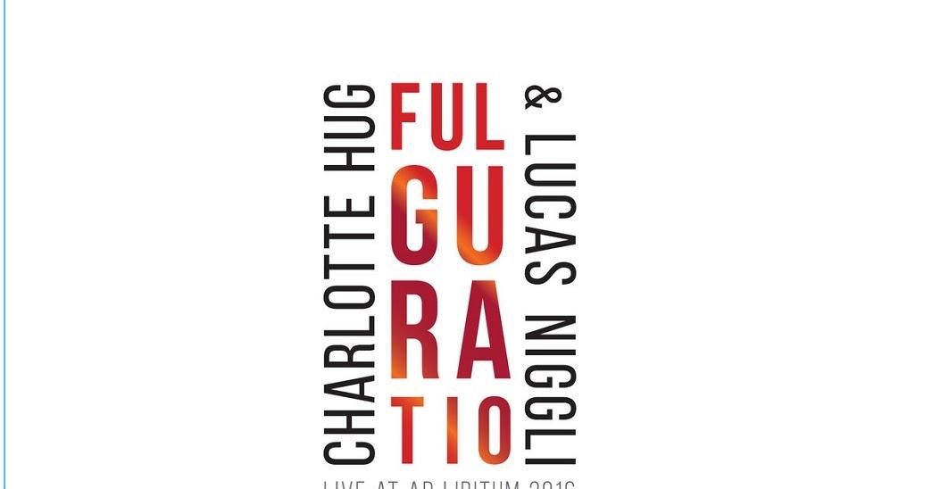 Republic Of Jazz Charlotte Hug Lucas Niggli Fulguratio