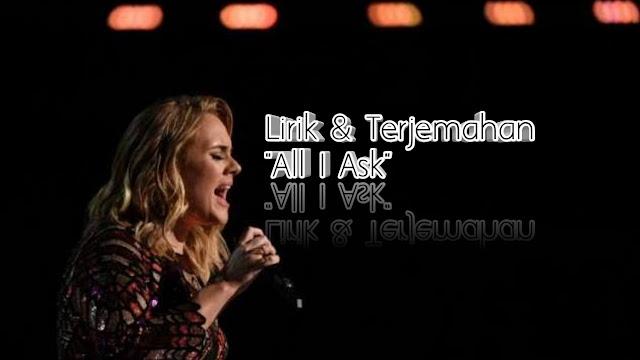 """Lirik dan Terjemahan Lagu Adele """"All I Ask"""""""