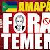 """""""AMAPÁ FORA Temer!"""" convida sociedade para manifestação no dia da independência do Brasil."""