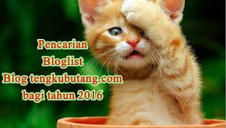 http://www.tengkubutang.com/2016/03/pencarian-bloglist-blog-tengkubutangcom_28.html