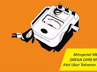 Mengenal MEGGER (MEGA OHM METER), Alat Ukur Tahanan Isolasi