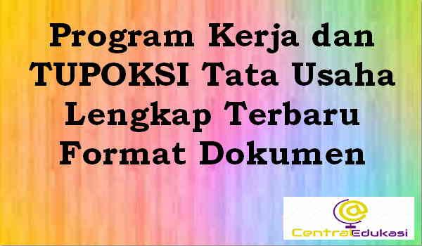 Program Kerja dan TUPOKSI Tata Usaha Lengkap Terbaru Format Dokumen