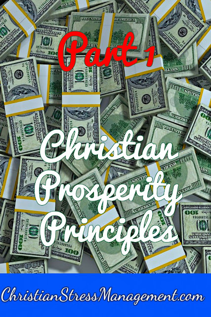Christian Prosperity Principles: Part 1