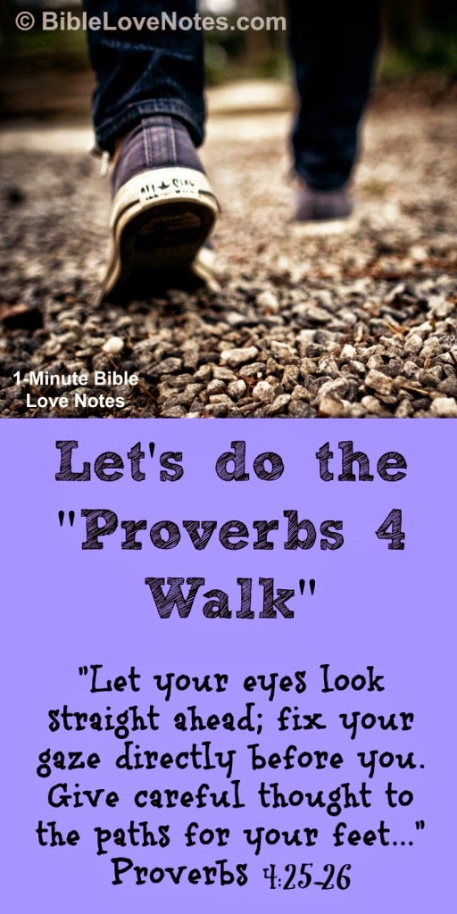 Proverbs 4:25-26, Walking in the right path, avoiding evil, walking with wisdom