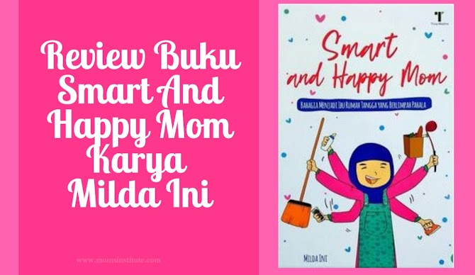 Review Buku Smart And Happy Mom Karya Milda Ini