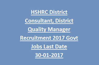 HSHRC Consultant, District Quality Manager Recruitment 2017 Govt Jobs Last Date 30-01-2017