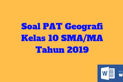 Soal PAT Geografi Kelas 10 SMA/MA Tahun 2019
