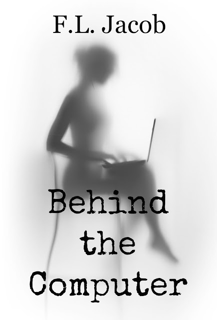 ***RELEASE BLITZ*** BEHIND THE COMPUTER by F.L. Jacob