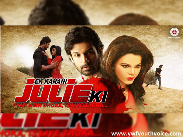 Ek Kahani Julie Ki - Movie Trailer Poster Wallpaper featuring Rakhi Sawant, Amit Mehra, Sania Punnu & Navdeep Gujjar