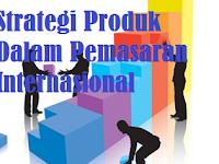 Makalah Strategi Produk Internasional