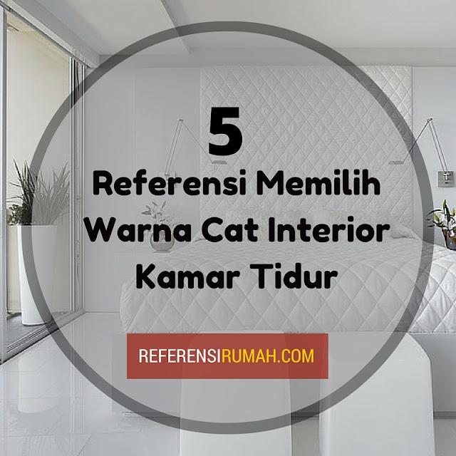 5 Referensi Warna Cat Interior Kamar Tidur Minimalis