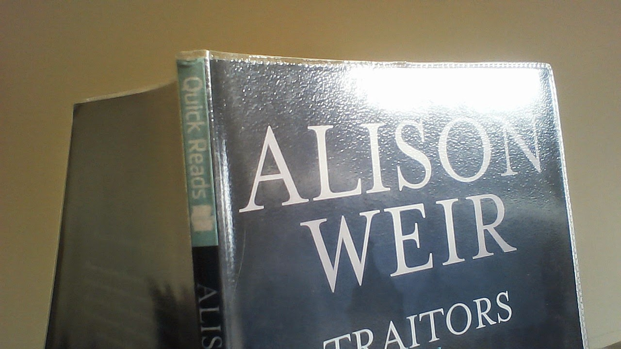 Alison Weir Traitors of the Tower Quick Read review