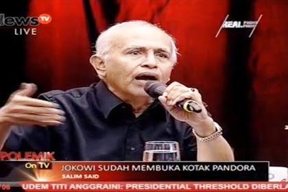 Pengamat Militer Salim Said: Perintah Menganulir Keputusan Gatot Bukan Dari Hadi, Tapi Presiden Jokowi