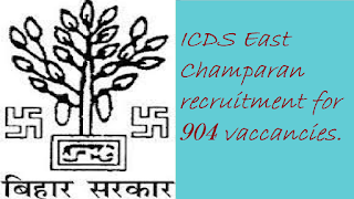 ICDS East Champaran recruitment for 904 vaccancies.