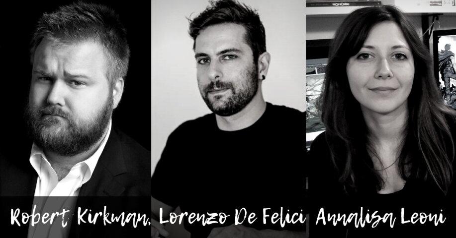 Robert Kirkman, Lorenzo De Felici e Annalisa Leoni