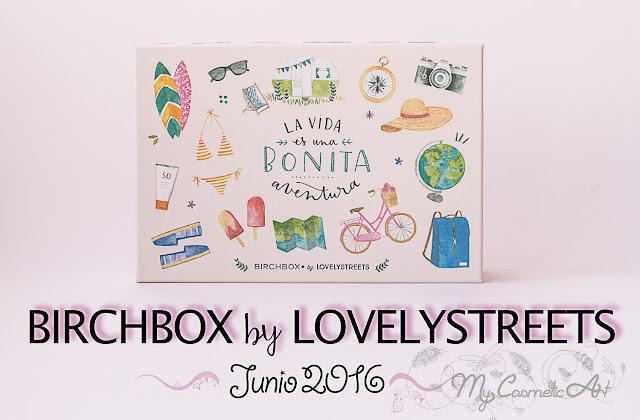 Birchbox de Junio de 2016, en colaboracion con Lovely Streets.