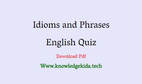 Idioms and Phrases - 1 ( English Quiz )
