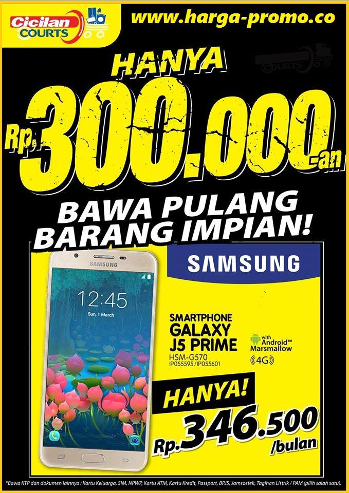 Promo COURTS MEGASTORE Hanya Rp346.500 Bisa Bawa Pulang Samsung J5 Prime