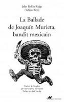 La ballade de Joaquín Murieta, bandit mexicain