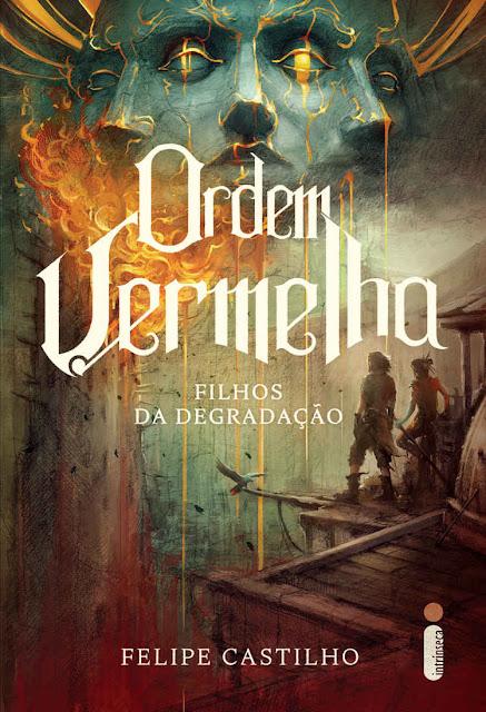 Ordem Vermelha Filhos da Degradação (Vol. 1) - Felipe Castilho